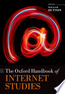 The Oxford Handbook Of Internet Studies : rapidly expanding interdisciplinary fields to emerge over...