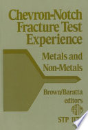 Chevron notch Fracture Test Experience
