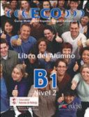 Eco. B1. Libro del alumno. Per le Scuole superiori
