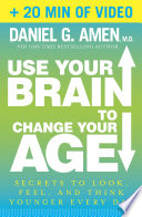Use Your Brain To Change Your Age Enhanced Edition