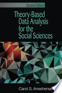 Theory Based Data Analysis for the Social Sciences