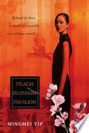 Peach Blossom Pavillion : in this historical novel that offers...