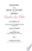The Works of William H  Prescott  Robertson  W  History of the reign of the Emperor Charles the Fifth Book PDF