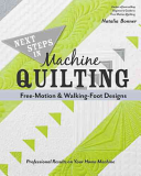 Next Steps in Machine Quilting Free Motion   Walking Foot Designs  Professional Results on Your Home Machine