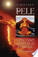 Pele  Volcano Goddess of Hawai  i
