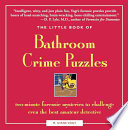 The Little Book of Bathroom Crime Puzzles