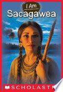 I Am  1  Sacagawea