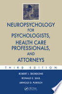 Neuropsychology for Psychologists  Health Care Professionals  and Attorneys  Third Edition