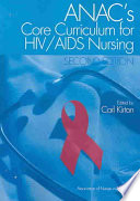 ANAC s Core Curriculum for HIV AIDS Nursing