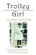 Trolley Girl : secrets and a southern girl's faith...