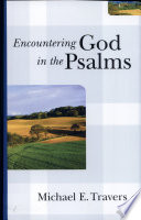 Encountering God In The Psalms : the character and actions of...