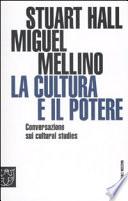 La cultura e il potere  Conversazione sui   Cultural studies