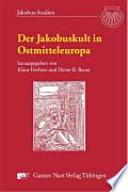 Der Jakobuskult in Ostmitteleuropa