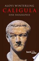 Caligula : römischen cäsarenwahnsinns: er trieb inzest mit seinen...