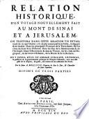 Relation historique  d un voyage nouvellement fait au mont de Sina   et a Jerusalem