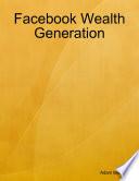Facebook Wealth Generation