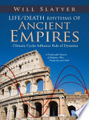 Life/Death Rhythms Of Ancient Empires - Climatic Cycles Influence Rule Of Dynasties : history from 3000bc to 1400ad to identify the...