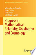 Progress in Mathematical Relativity  Gravitation and Cosmology