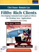 Filthy Rich Clients Developing Animated And Graphical Effects For Desktop Java Applications