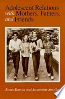 Adolescent Relations With Mothers Fathers And Friends