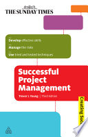 Successful Project Management : the demands of the customer, project, team...