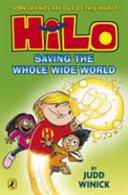 Hilo  Saving the Whole Wide World  Hilo Book 2