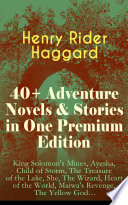 download ebook 40+ adventure novels & stories in one premium edition: king solomon's mines, ayesha, child of storm, the treasure of the lake, she, the wizard, heart of the world, maiwa's revenge, the yellow godäó_ pdf epub