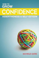 Grow Your Confidence Assertiveness Self Esteem