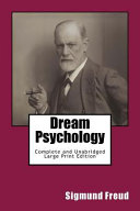 Dream Psychology Complete and Unabridged Large Print Edition