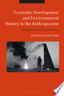Economic Development and Environmental History in the Anthropocene