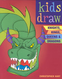 Kids Draw Knights Kings Queens Dragons