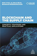 Blockchain and the Supply Chain: Concepts, Strategies and Practical Applications