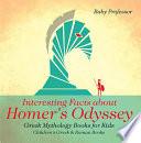 Interesting Facts about Homer's Odyssey - Greek Mythology Books for Kids | Children's Greek & Roman Books