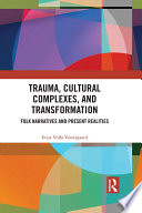 Trauma Cultural Complexes And Transformation