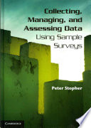 Collecting  Managing  and Assessing Data Using Sample Surveys