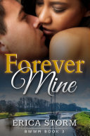 Forever Mine  A BWWM Interracial African American Multiracial Erotic Billionaire Romance  Book 3