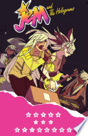 Jem And The Holograms  Vol  4  Enter The Stingers : and the holograms regroup–desperate to find a...