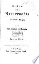 System des Naturrechts nach kritischen Prinzipien./ Von Karl Heinrich Heydenreich