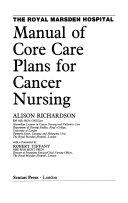 The Royal Marsden Hospital manual of core care plans for cancer nursing