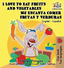I Love To Eat Fruits And Vegetables Me Encanta Comer Frutas Y Verduras