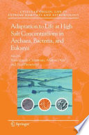 Adaptation To Life At High Salt Concentrations In Archaea Bacteria And Eukarya book