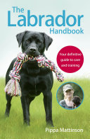 The Labrador Handbook : know about training and caring for...