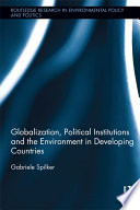 Globalization  Political Institutions and the Environment in Developing Countries