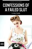 Confessions of A Failed Slut