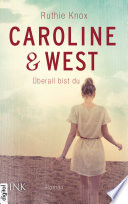 Caroline   West     berall bist du