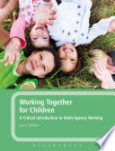 Working Together for Children Processes Of Multi Agency Work With Children And