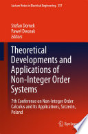Theoretical Developments and Applications of Non Integer Order Systems