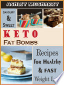 Savoury And Sweet Keto Fat Bombs