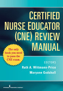 Certified Nurse Educator  CNE  Review Manual