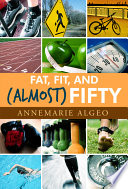 Fat  Fit  and  Almost  Fifty
